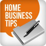 Home Based Business Tips To Become Wildly Successful